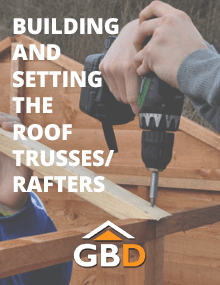 Building and Setting the Roof, Trusses/Rafters